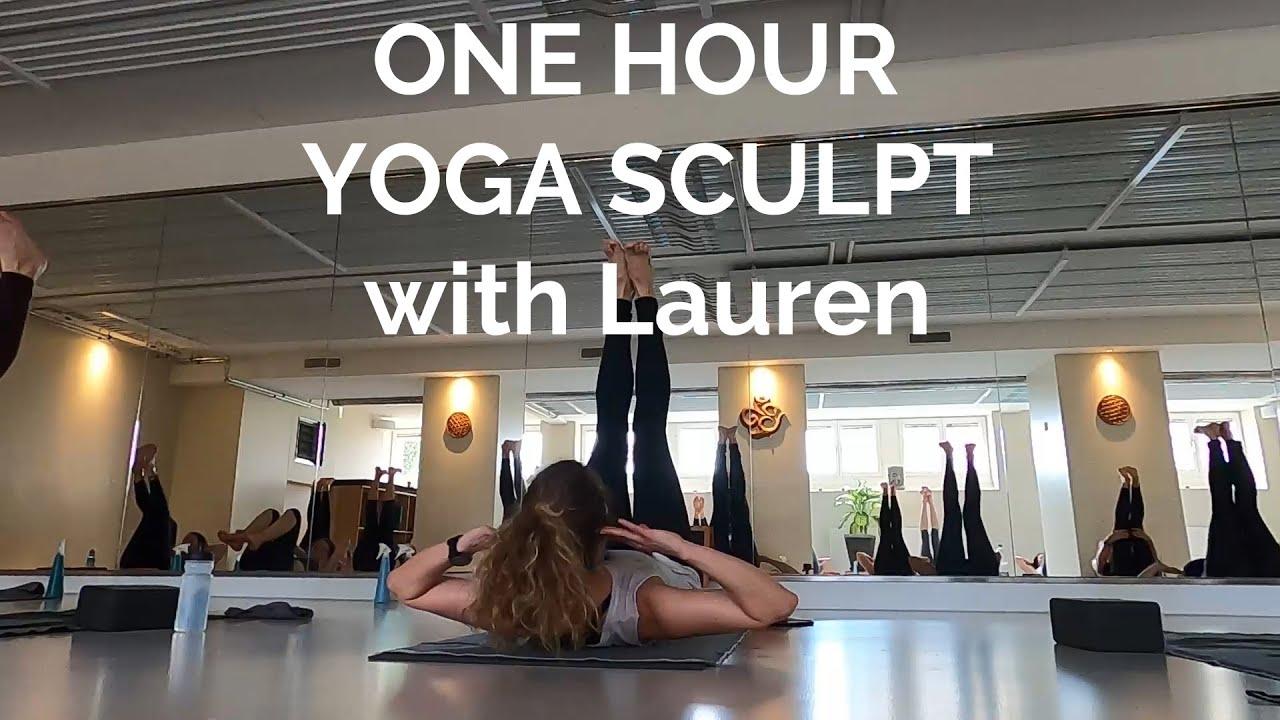 One Hour Yoga Sculpt With Lauren Youtube