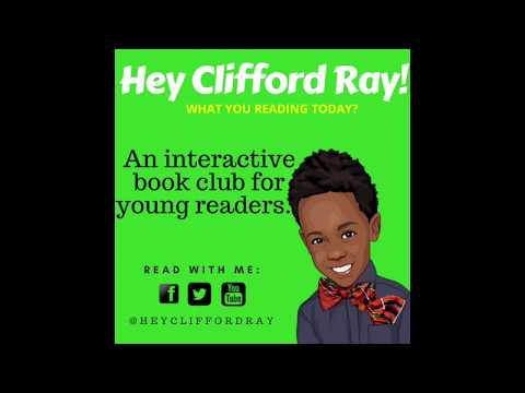 Hey Clifford Ray! What You Reading Today? WK 1