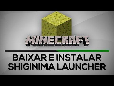 Como Baixar Minecraft e Shiginima Launcher  V.3100 - TUTORIAL