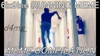 6ix9ine RUNNING MEME COMPILATION