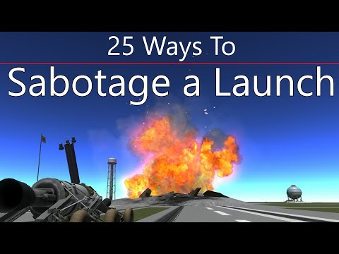 Kerbal Space Program: 25 Ways To Sabotage a Launch