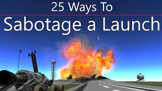 Kerbal Space Program: 25 Ways To Sabotage a Launch