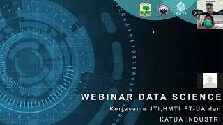 WEBINAR DATA SCIENCE - Kerjasama JTI, HMTI FT-UA dan KATUA INDUSTRI
