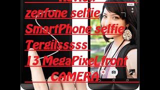 review asus zenfone selfie hp selfie tergilsss 13mp antutu dan gaming