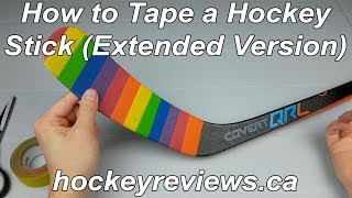 How To Tape A Hockey Stick (Extended Version)