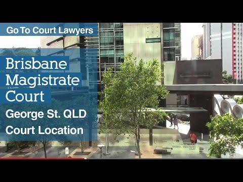 Brisbane Magistrates Court - George Street | Go To Court Lawyers | Brisbane QLD
