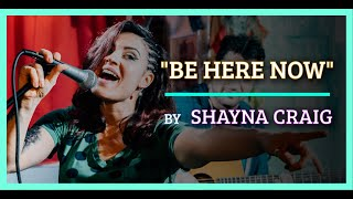 """Be Here Now"" by Shayna Craig"