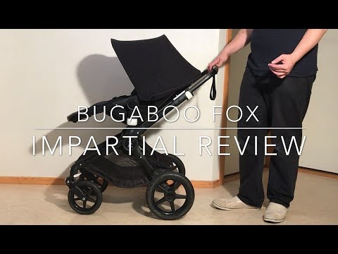 Bugaboo Fox, An Impartial Review: Mechanics, Comfort, Use