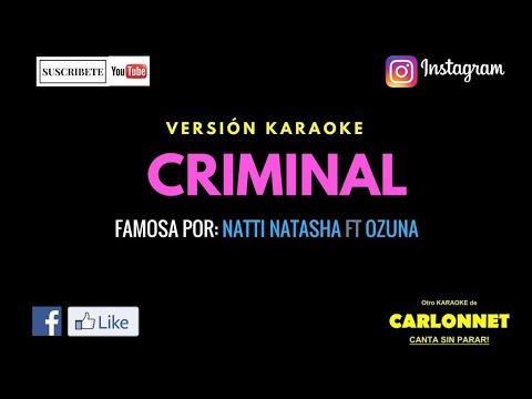 Criminal - Natti Natasha Ft Ozuna (Karaoke)