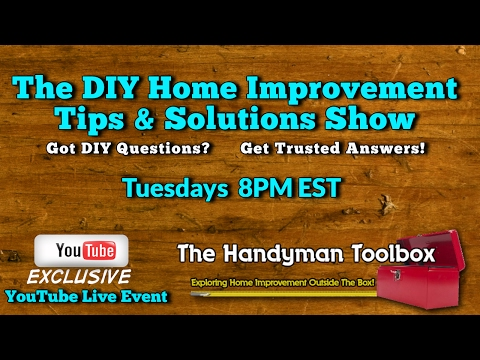The DIY Home Improvement Tips & Solutions Show: 03.21.17 YouTube Live Event