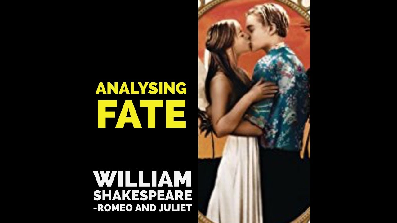 Romeo and juliet essay fate