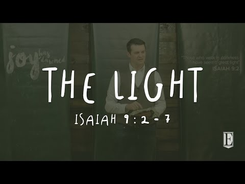 THE LIGHT: Isaiah 9:2-7