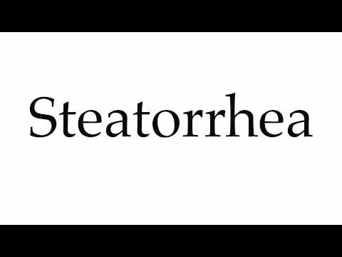 How to Pronounce Steatorrhea