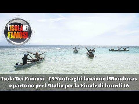 Isola Dei Famosi  I 5 Naufraghi lasciano l'Honduras e partono per l'Italia per la Finale   Isola