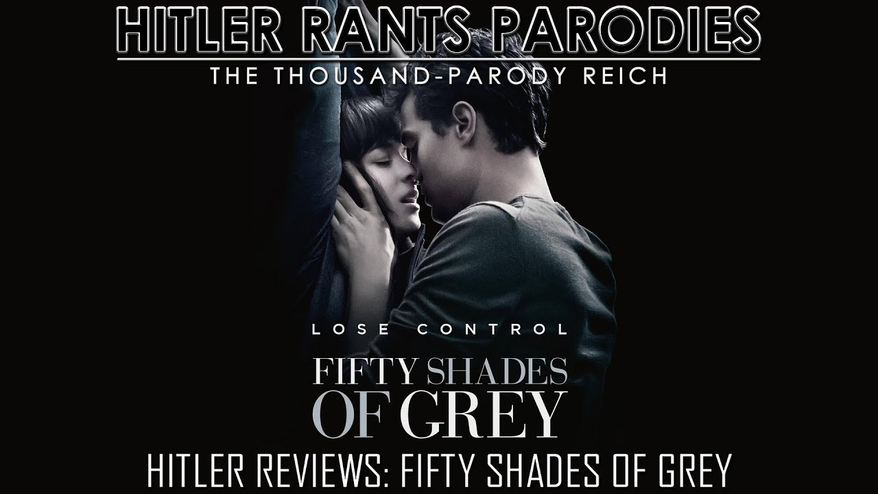 Hitler Reviews: Fifty Shades of Grey