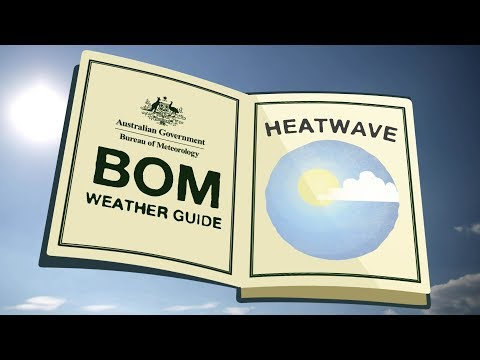 BOM Weather Guide: Heatwaves