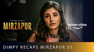 Dimpy Recaps Mirzapur S1 | Harshita Shekhar Gaur | Amazon Original | Oct 23