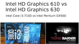 Intel HD Graphics 610 vs Intel HD Graphics 630 -- Tomb Raider Benchmark -- i3-7100 vs Pentium G4560