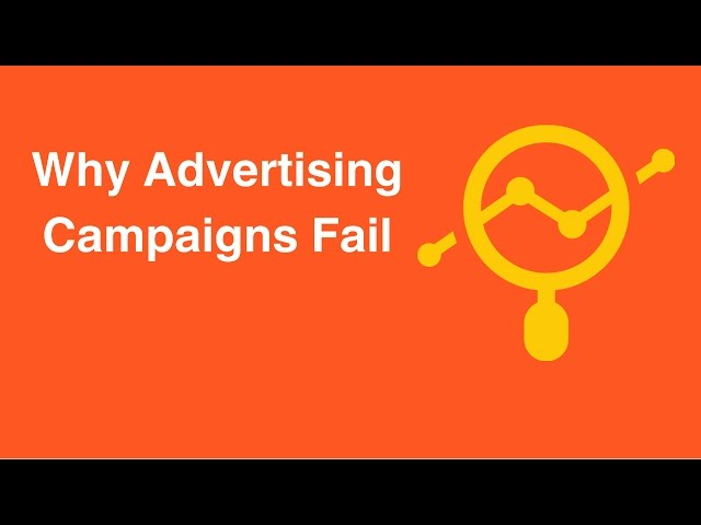 Why Advertising Campaigns Fail