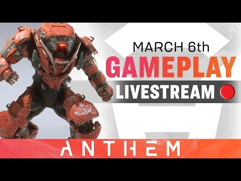 Gameplay and Updates – Anthem Developer Livestream from March 6