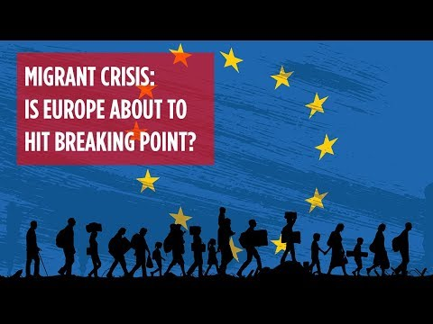 Migrant Crisis: Is Europe about to hit breaking point?