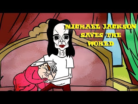 MICHAEL JACKSON SAVES THE WORLD