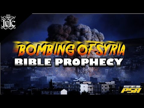 The Israelites: The Bombing of Syria is Bible Prophecy!!!