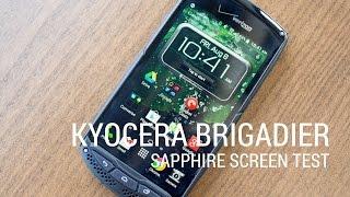 Kyocera Brigadier Sapphire Shield Test