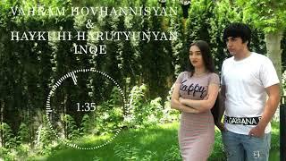 Vahram Hovhannisyan ft.Haykuhi Harutyunyan-Inqe // New Audio Premiere // 2019