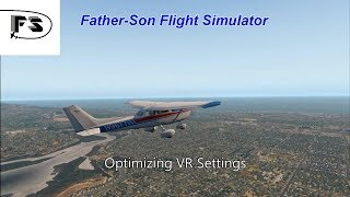 Easy Tweaks to Optimize VR for X-plane