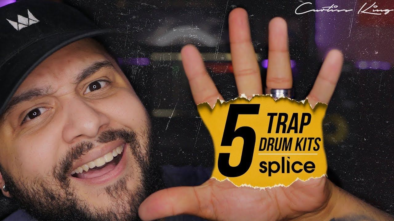 Best Drum Vst 2020 My Top 5 Trap Drum Kits On Splice Sounds | Curtiss King Beats