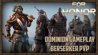 Berserker Viking Gameplay ► For Honor (DOMINION MODE) Multiplayer PC Gameplay