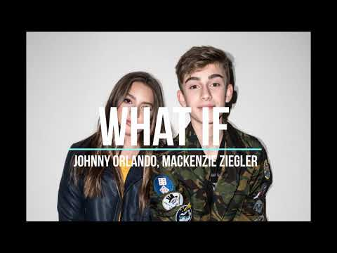 Johnny Orlando, Mackenzie Ziegler - What If (Audio)