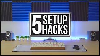 5 Setup Hacks! (#9)