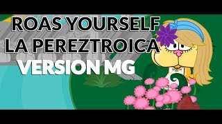 Download ROAST YOURSELF LA PEREZTROICA-VERSION MG
