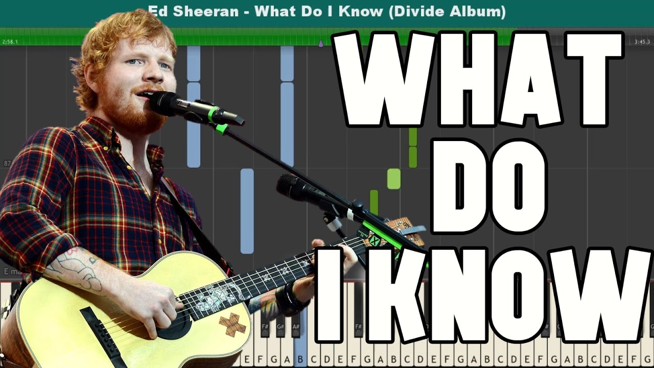 What Do I Know? Piano Tutorial - Free Sheet Music (Ed Sheeran)