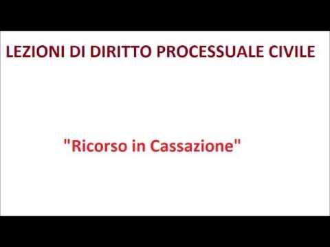 Lezioni di diritto processuale civile(18)- Ricorso in cassazione