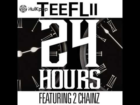 TeeFLii - 24 Hours (Feat. 2 Chainz)