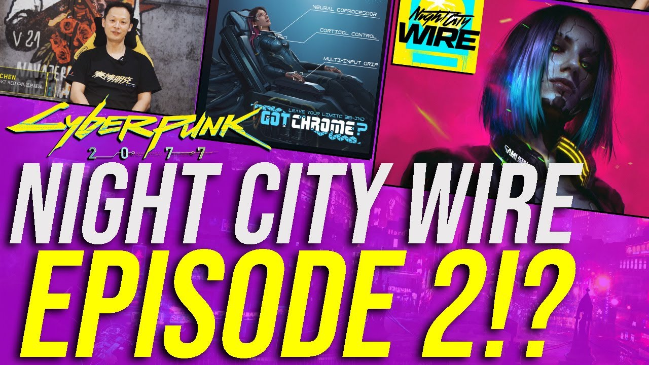 Cyberpunk 2077 News - NCW Episode 2 Date, Extremely Immersive Dialogue & NEW Previews! thumbnail