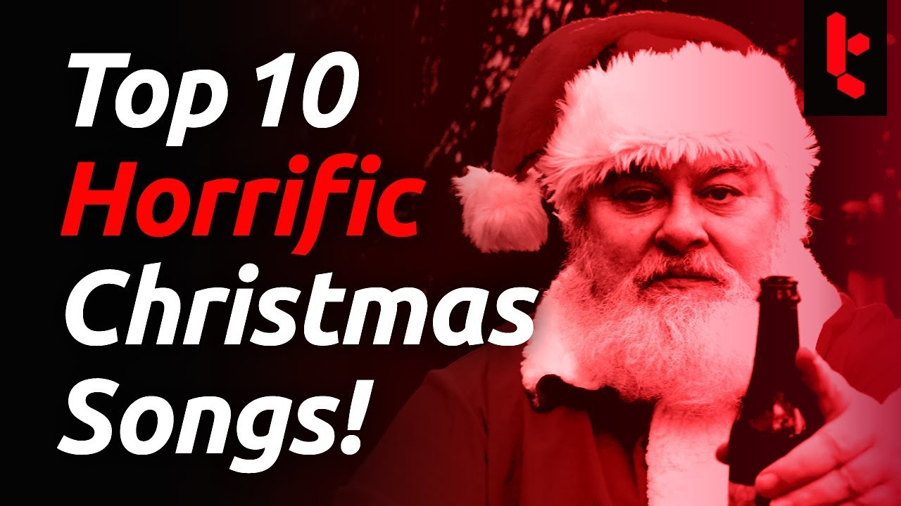 Top Ten Worst Christmas Songs of all time! A Clickbait Music Cringe Extravaganza Playlist From Hell!