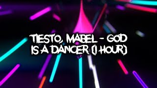 Tiësto, Mabel - God Is A Dancer (1 hour) Video