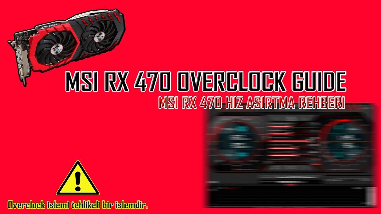 MSI RX 470 OVERCLOCK GUIDE ! || MSİ RX 470 HIZ AŞIRTMA
