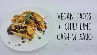 Vegan Tacos + Chili Lime Cashew Sauce