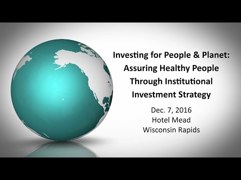 Assuring Healthy People and Planet through Institutional Investment Strategy