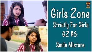 Typical Girl Overcoming A Breakup | Girls Zone - Strictly For Girls | GZ #06 | Smile Mixture