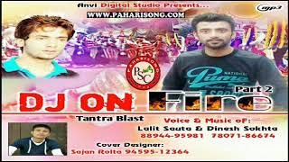New Pahari Song | DJ on Fire Vol 2 by Lalit Sauta, Dinesh Sokhta | www.paharisong.com