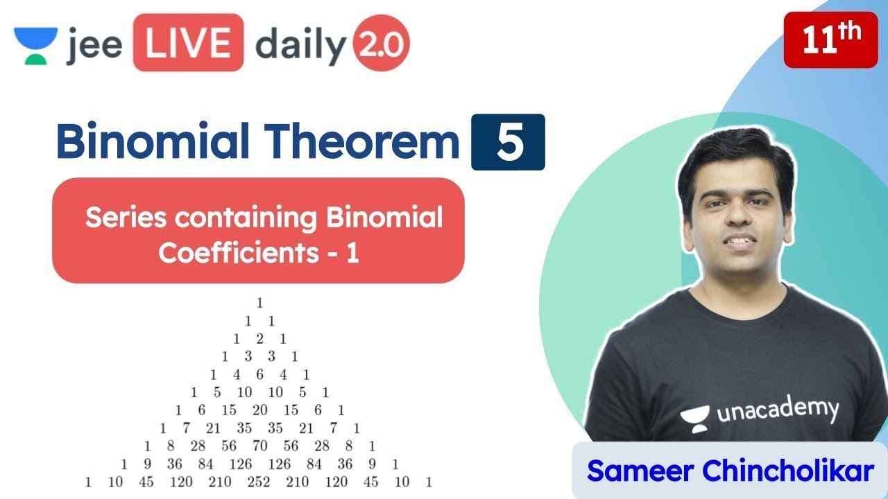 JEE: Binomial Theorem L5 | Class 11 | Unacademy JEE | JEE Maths | Sameer Chincholikar