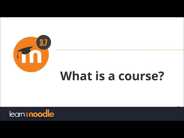 3.7 What is a course?
