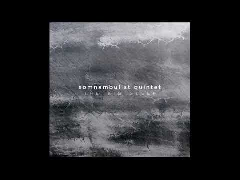 Somnambulist Quintet — The Big Sleep ( Full Album )