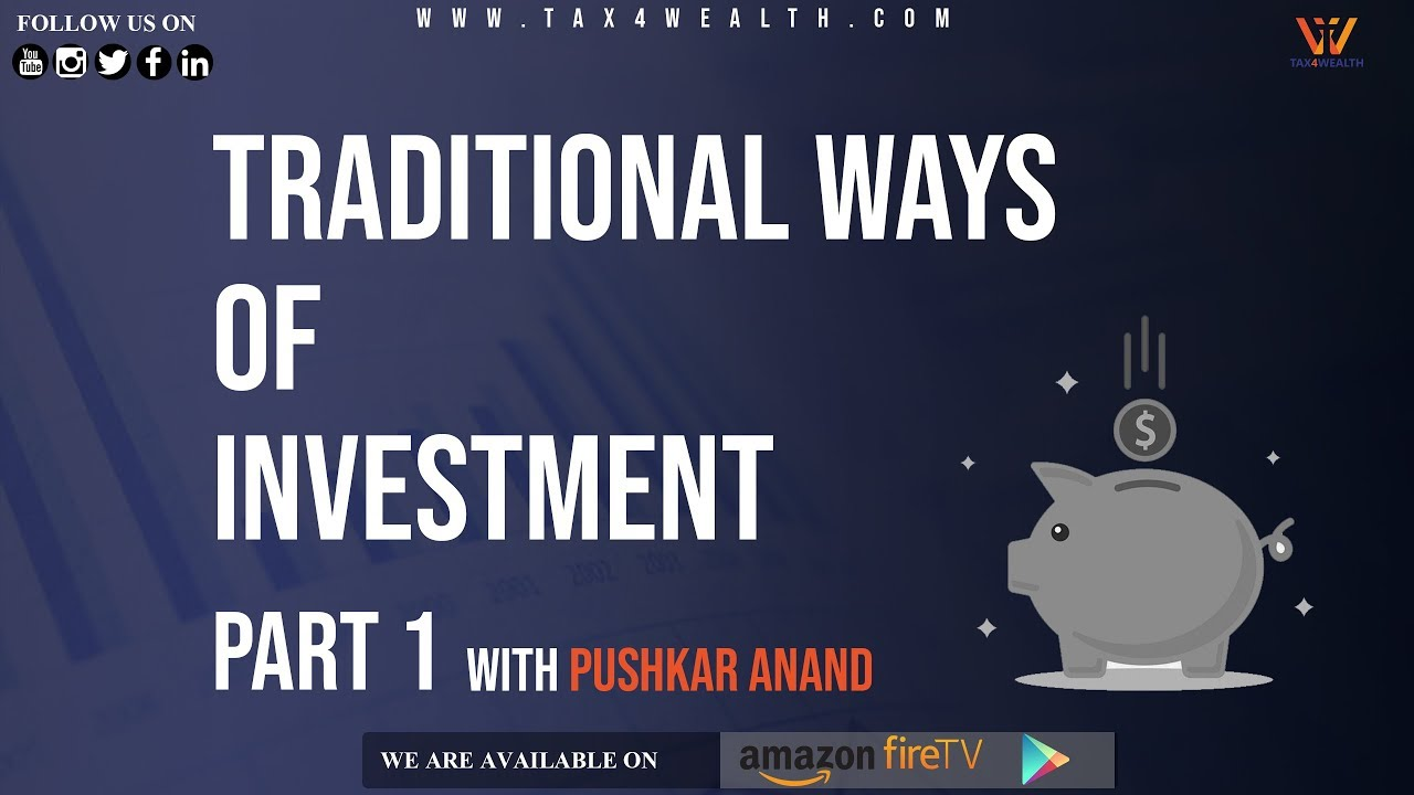 TRADITIONAL WAYS OF INVESTMENT PART 1